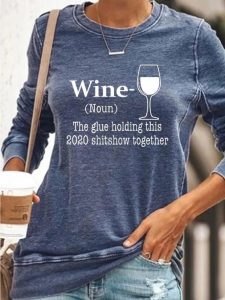T-Shirt reading: Wine - the glue holding this 2020 shit show together